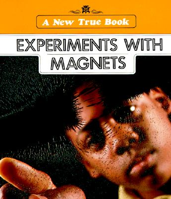 Image for Experiments With Magnets (A New True Book)