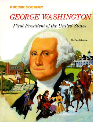 Image for George Washington: First President of the United States (Rookie Biographies (Paperback))