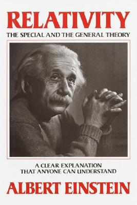 Image for Relativity: The Special and the General Theory--A Clear Explanation that Anyone Can Understand