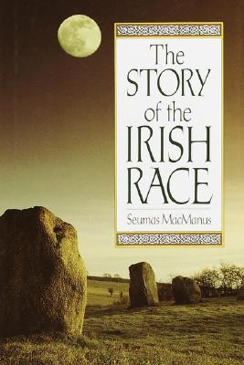 The Story of the Irish Race, MacManus, Seumas