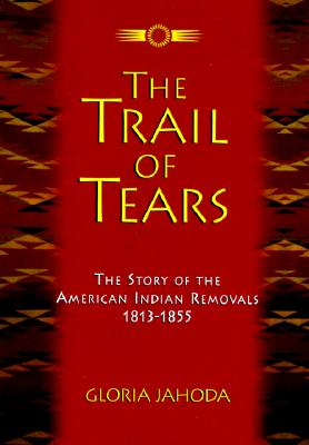 Image for The Trail of Tears: The Story of the American Indian Removals, 1813-1855
