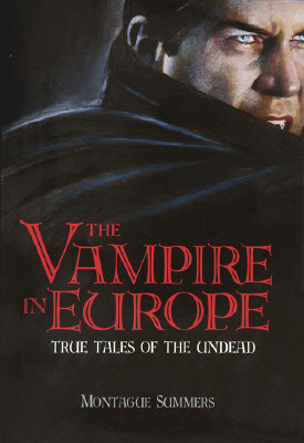 Image for VAMIRE IN EUROPE, THE TRUE TALES OF THE UNDEAD