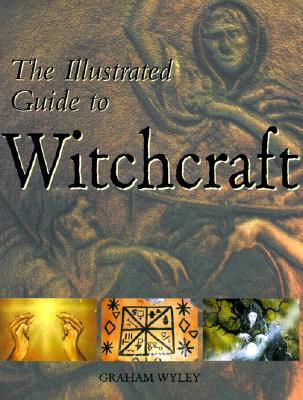 "Image for ""The Illustrated Guide to Witchcraft: Sacred Rites, rituals, Celebrations and Illustrations"""