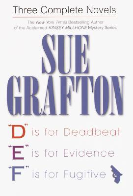Image for Sue Grafton : 3 Complete Novels: D Is for Deadbeat, E Is for Evidence, F Is for Fugitive