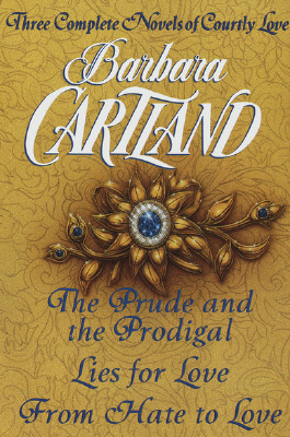 Image for Three Complete Novels of Courtly Love: The Prude and the Prodigal; Lies for Love; & From Hate to Love