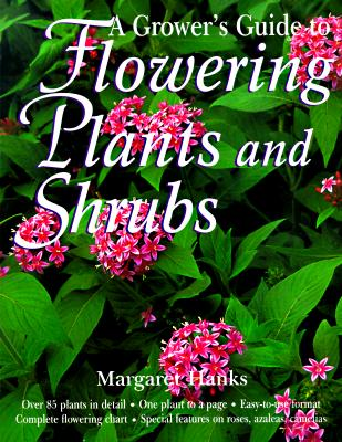 Image for GROWER'S GUIDE TO FLOWERING PLANTS AND SHRUBS