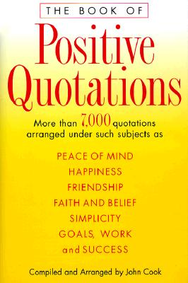 The Book of Positive Quotations, JOHN COOK