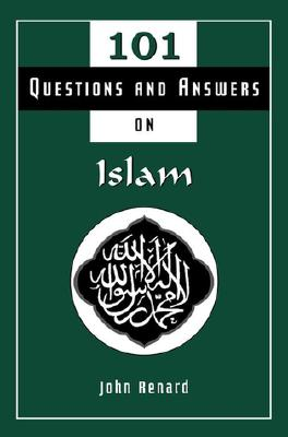 Image for 101 Questions and Answers on Islam by Renard, John