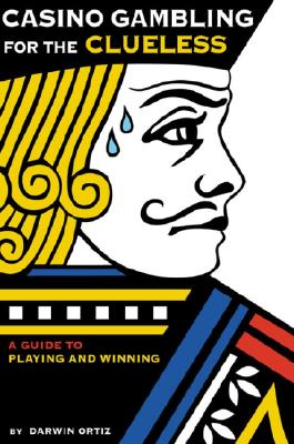 Image for Casino Gambling for the Clueless: A Guide to Playing and Winning