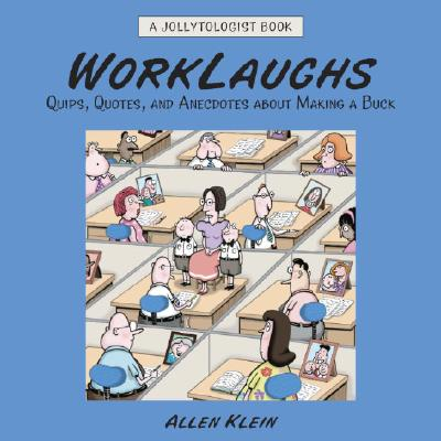 Image for WorkLaughs: A Jollytologist Book: Quips, Quotes, and Anecdotes about Making a Buck