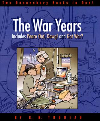 Image for Doonesbury: The War Years: Peace Out, Dawg! and Got War?