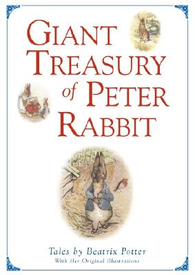 Image for Peter Rabbit's Giant Treasury The Tales of Peter Rabbit, Squirrel Nutkin, Benjamin Bunny, Two Bad Mice, Mrs. Tiggy-Winkle, and Mr. Jeremy Fisher