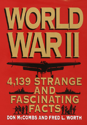 Image for World War II: 4,139 Strange and Fascinating Facts