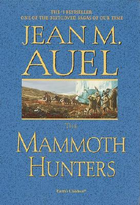 The Mammoth Hunters-Earth's Children, Jean M. Auel