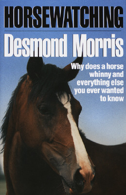 Image for Horsewatching: Why does a horse whinny and everything else you ever wanted to know