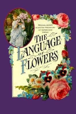 Image for The Language of Flowers: Penhaligon's Scented Treasury of Verse and Prose