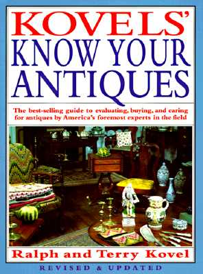 Kovels' Know Your Antiques, Revised and Updated, Kovel, Ralph; Kovel, Terry