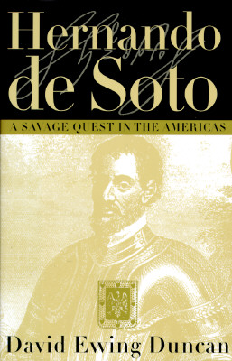 Image for Hernando De Soto: A Savage Quest in the Americas