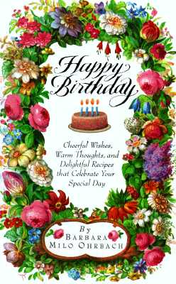 Image for Happy Birthday : Cheerful Wishes, Warm Thoughts, and Delightful Recipes That Celebrate Your Special Day