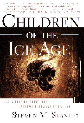 Image for CHILDREN OF THE ICE AGE HOW A GLOBAL CATASTROPHE ALLOWED HUMANS TO EVOLVE