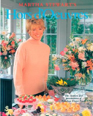 Image for Martha Stewart's Hors d'Oeuvres: The Creation and Presentation of Fabulous Finger Foods