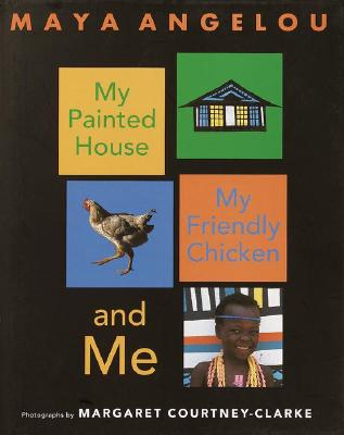 Image for My Painted House My Friendly Chicken and Me