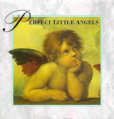 Image for Perfect Little Angels: Divine Messengers in Miniature and 10 Notecards with Envelopes