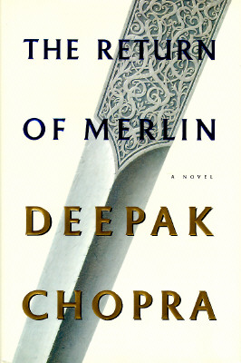 The Return of Merlin, Chopra, Deepak