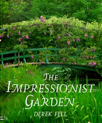 Image for The Impressionist Garden: Ideas and Inspiration from the Gardens and Paintings of the Impressionists