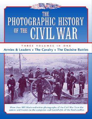 Image for The Photographic History of the Civil War: 3 Volumes in One