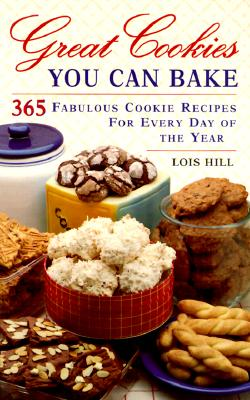 Image for Great Cookies You Can Bake/365 Fabulous Cookie Recipes for Every Day of the Year