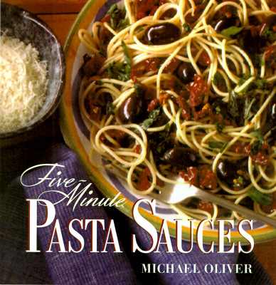 Five-Minute Pasta Sauces, Oliver, Michael