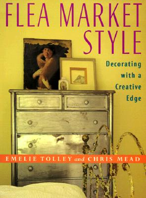 Image for FLEA MARKET STYLE : DECORATING WITH A CR
