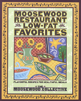 Image for Moosewood Restaurant Low-Fat Favorites: Flavorful Recipes for Healthful Meals