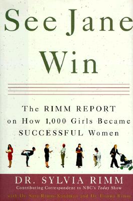 Image for See Jane Win: The Rimm Report on How 1000 Girls Became Successful Women
