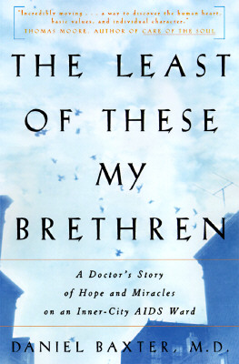 Image for The Least of These My Brethren: A Doctor's Story of Hope and Miracles on an Inner-City AIDS Ward