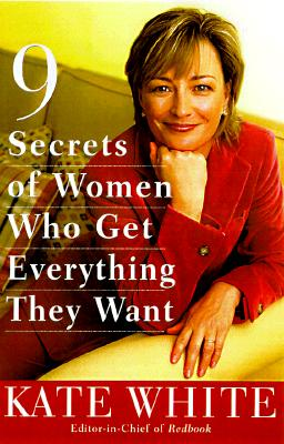 9 Secrets of Women Who Get Everything They Want, Kate White