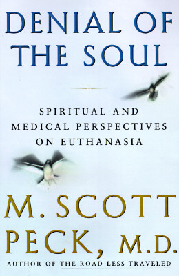 Image for Denial of the Soul: Spiritual and Medical Perspectives on Euthanasia and Mortality