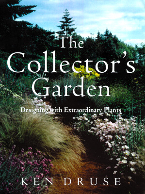 Image for The Collector's Garden Designing with Extraordinary Plants