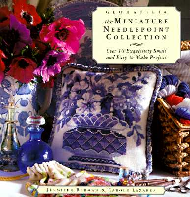Image for Glorafilia:  The Miniature Needlepoint Collection Berman, Jennifer