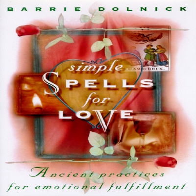 Image for Simple Spells for Love : Ancient Practices for Emotional Fulfillment