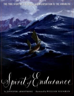Image for Spirit of Endurance: The True Story of the Shackleton Expedition to the Antarctic