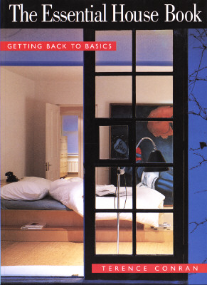The Essential House Book: Getting Back to Basics, Conran, Terence