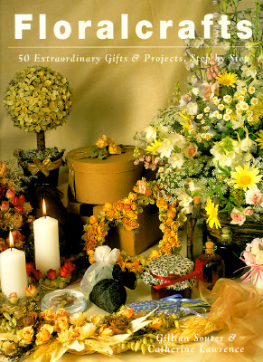 Image for Floralcrafts 50 Extraordinary Gifts & Projects, Step by Step