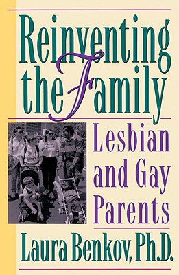 Image for Reinventing The Family: Lesbian and Gay Parents