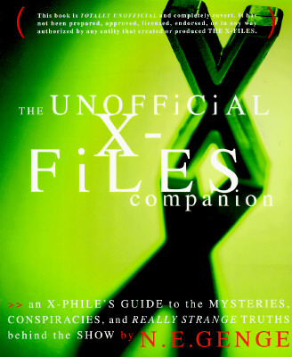 Image for The Unofficial X-Files Companion: An X-Phile's Guide to the Mysteries, Conspiracies, and Really Strange Truths Behind the Show