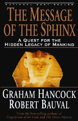 """The Message of the Sphinx: A Quest for the Hidden Legacy of Mankind, """"Hancock, Graham, Bauval, Robert"""""""