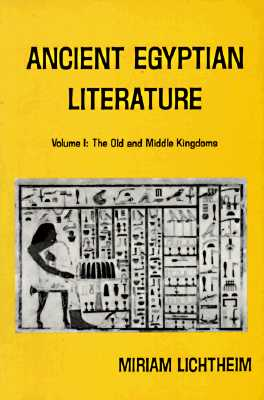 Ancient Egyptian Literature: Volume I: The Old and Middle Kingdoms (Near Eastern Center, UCLA), Lichtheim, Miriam