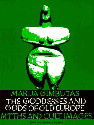 Image for The Goddesses and Gods of Old Europe: Myths and Cult Images, New and Updated Edition