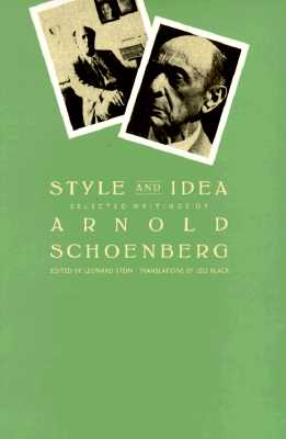 Style and Idea: Selected Writings, Arnold Schoenberg